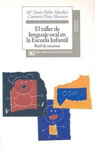 El taller de lenguaje oral en la escuela infantil: Baúl de recursos (Educación) - 9788432309038 2